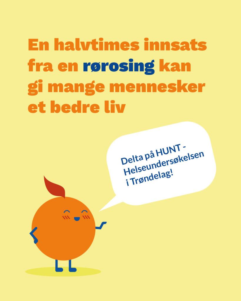 """Annonsefor HUNT med teksten """"En halvtimes innsats fra en RØrosing kan gi mange mennesker et bedre liv. Delta på HUNT - Helseundersøkelsen i Trøndelag!"""""""