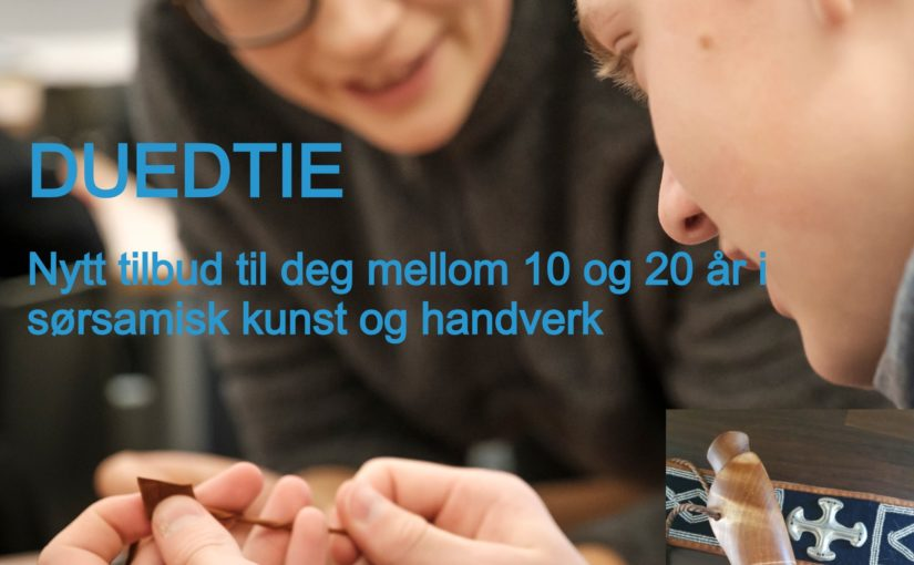 Duedtie – et nytt tilbud i kulturskolen! / Båetieh vytnesjidh!